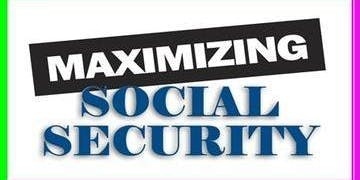 Maximizing Social Security [ Thursday Evening June 25, 2019] / Solano Community College (Fairfield Campus) / Class from 6:30 PM to 9:00 PM / Bldg. 700-Room 710
