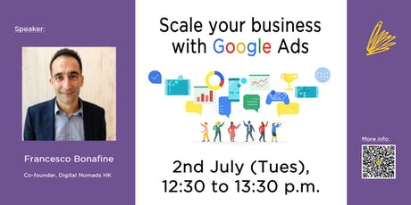 Scale Your Business With Google Ads ($50 Lunch hour special price) tickets