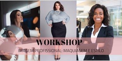 Workshop Imagem Profissional: Maquiagem e Estilo