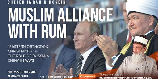 Muslim Alliance With Rum & The Role Of Russia & China In WW3