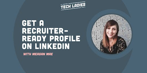 *Webinar* Get a Recruiter-Ready Profile on Linkedin