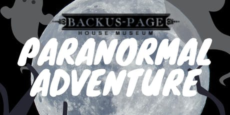 Paranormal Adventure July 19 & 20 with Capture Paranormal Investigations tickets