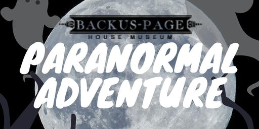 Paranormal Adventure July 19 & 20 with Capture Paranormal Investigations