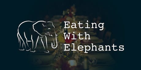 Eating With Elephants - Storytelling Supper Club tickets