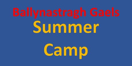Ballynastragh Gaels Summer Camp tickets