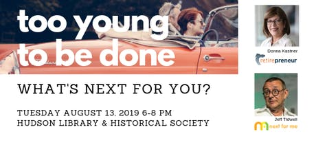 Too Young to Be Done: What's Next for You? tickets
