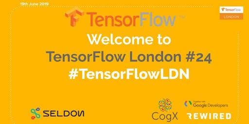 London Meetup: Deep Dive into TensorFlow #24