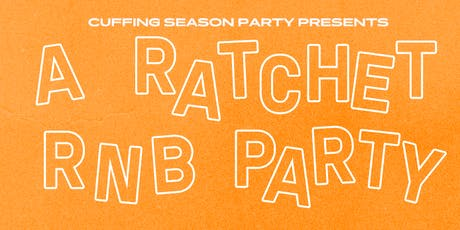 A Ratchet R&B Party presented by Cuffing Season June 23! tickets