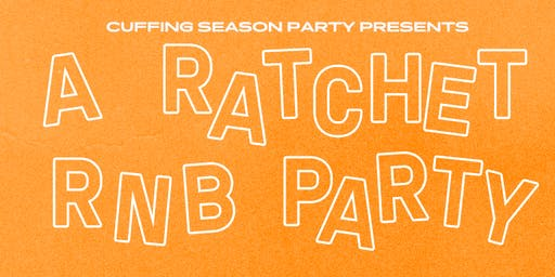 A Ratchet R&B Party presented by Cuffing Season June 23!