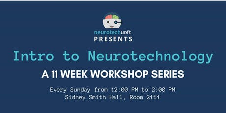 NEUROTECHUOFT: Intro to Neurotechnology Workshop Series tickets