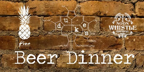 Beer Dinner at Duke's with Pine Food Company and Noon Whistle Brewing tickets