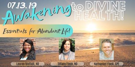 "Awakening to Divine Health ""Essentials for Abundant Life"" tickets"