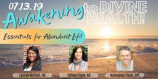 "Awakening to Divine Health ""Essentials for Abundant Life"""