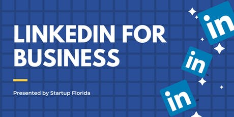 Startup Florida Workshop + Dinner | LinkedIn to Cultivate + Reach Customers tickets