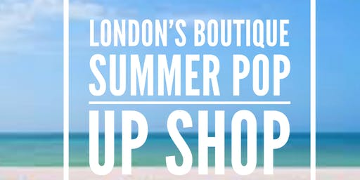 London's Fashion Boutique Summer Pop Up Shop