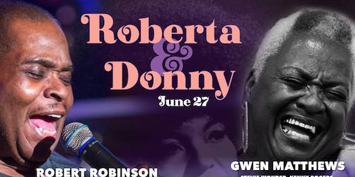 Roberta Flack Meets Donny Hathaway with Robert Robinson and Gwen Matthews