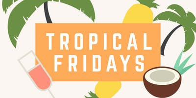 Tropical Fridays