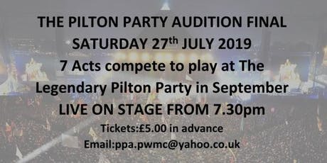 PILTON PARTY AUDITION FINAL 19 tickets