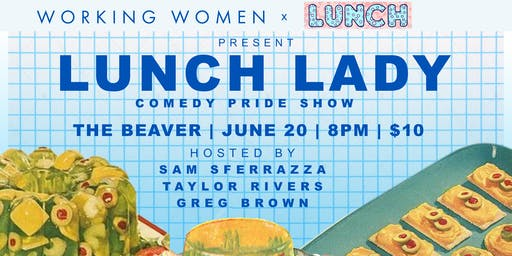 LUNCH LADY: Pride Comedy Show - Working Women x LUNCH