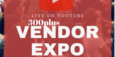 300 PLUS B2B VENDOR EXPO