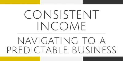Consistent Income | Navigate to a Predictable Business - Alexandria