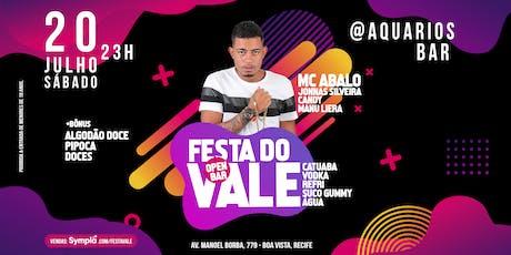 FESTA DO VALE I OPEN BAR COM MC ABALO @AQUARIOS BAR ingressos
