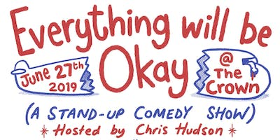 Everything Will Be Okay (A stand-up comedy show) [#55]