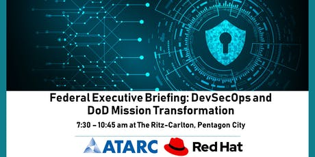 ATARC Federal Executive Briefing: DevSecOps & DoD Mission Transformation tickets