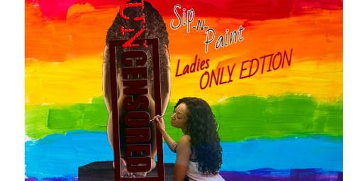 Uncensored Sip & Paint: Ladies Nite