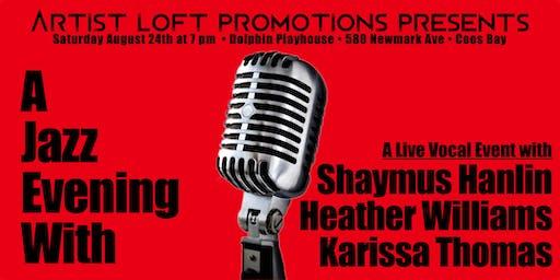 A Jazz Evening With Shaymus Hanlin, Heather Williams, and Karissa Thomas