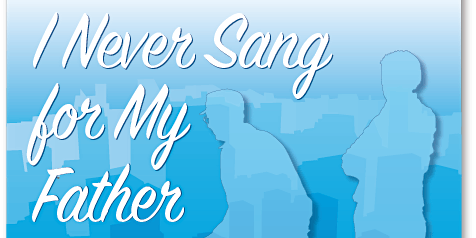 I NEVER SANG FOR MY FATHER  - 2 FOR ONE NIGHT