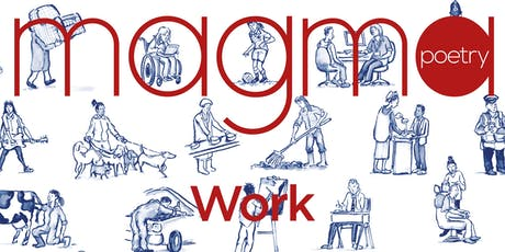 Magma Poetry The Work Issue LONDON LAUNCH EVENT tickets