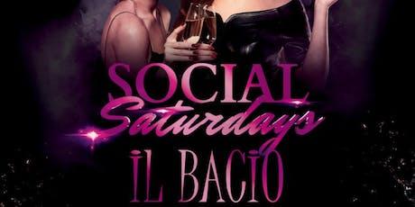 SOCIAL SATURDAYS at iL Bacio tickets