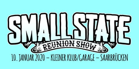 SMALL STATE - Reunion Show Tickets