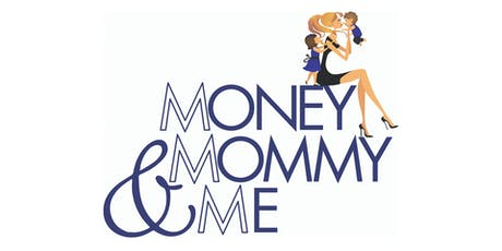 Money, Mommy & Me tickets