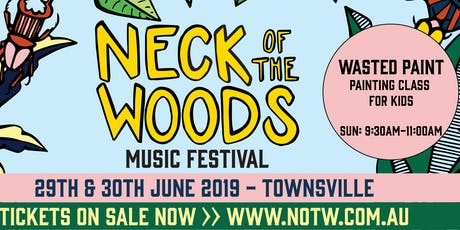 Wasted Paint for KIDS at Neck Of The Woods Music Festival tickets