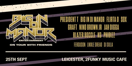 Big In Di Manor Tour - Leicester  tickets