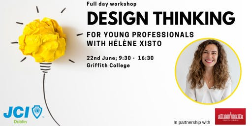 Design Thinking For Young Professionals with Hélène Xisto
