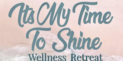 It's My Time To Shine Wellness Retreat
