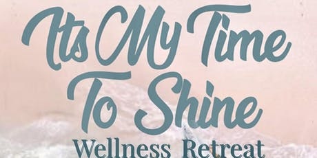 It's My Time To Shine Wellness Retreat tickets