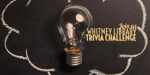 Whitney Library Trivia Challenge