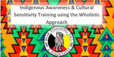 Indigenous Awareness & Cultural Sensitivity Training Aug 12-15, 2019 Vancouver, BC