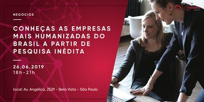 Conheças as empresas mais humanizadas do Brasil a partir de pesquisa inédita