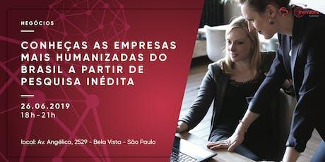 Conheças as empresas mais humanizadas do Brasil a partir de pesquisa inédita ingressos