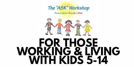 "The ""ASK"" Workshop: Assessing for Suicide in Kids 5-14 (Student rate, GUELPH) tickets"
