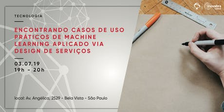 Encontrando casos de uso práticos de Machine Learning Aplicado via Design de Serviços tickets