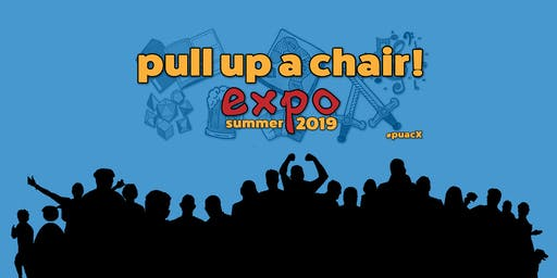 pull up a chair! eXpo - presented by Time2Tabletop