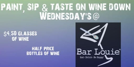Paint Sip & Taste on wine down Wednesdays  @ Bar Louies