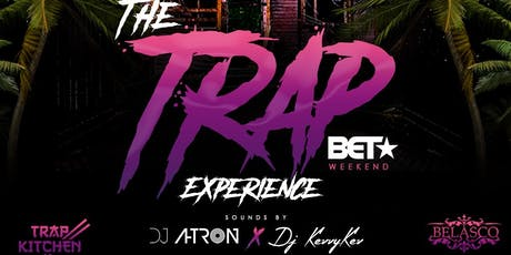 The Trap Experience - BET Awards After Party tickets