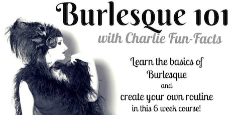 Burlesque 101 with Charlie Fun-Facts (Sunday Series) tickets